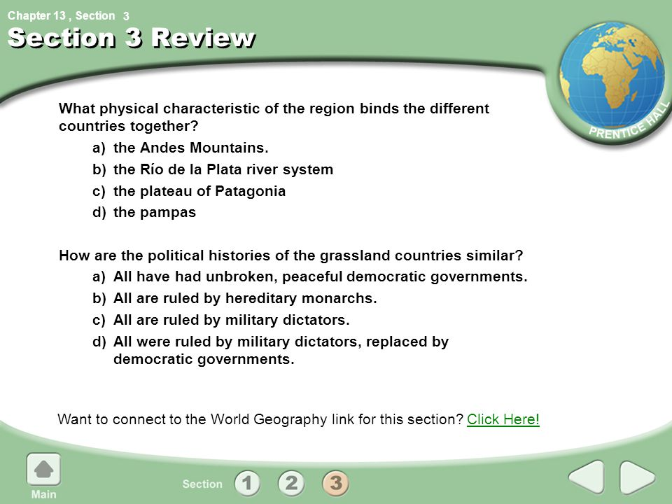 3 Section 3 Review. What physical characteristic of the region binds the different countries together
