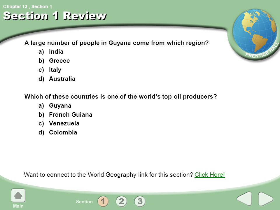 1 Section 1 Review. A large number of people in Guyana come from which region a) India. b) Greece.