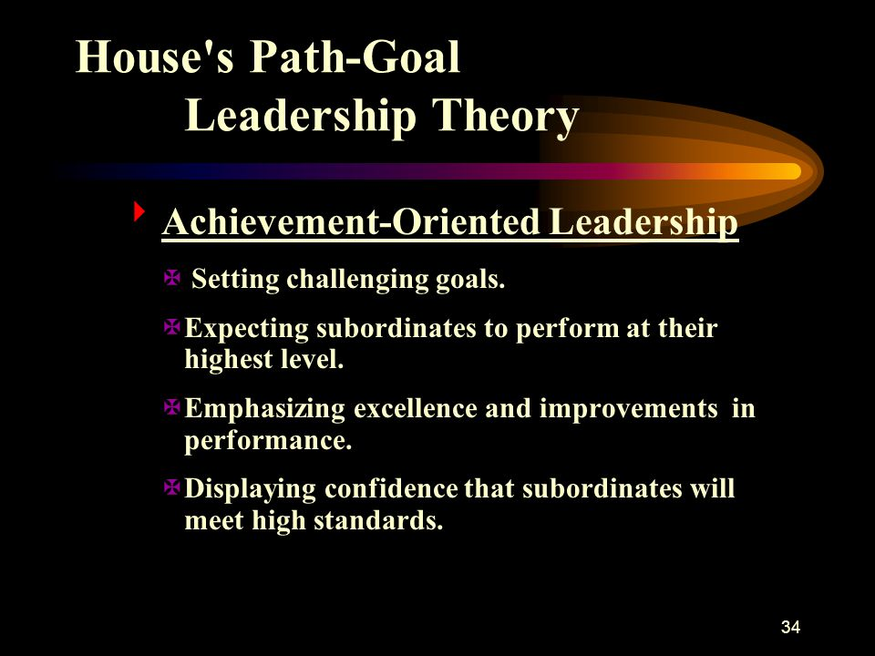 House s Path-Goal Leadership Theory