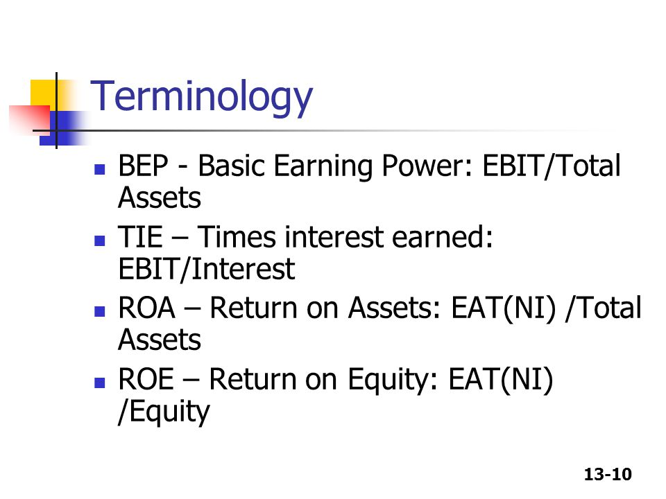 Terminology BEP - Basic Earning Power: EBIT/Total Assets