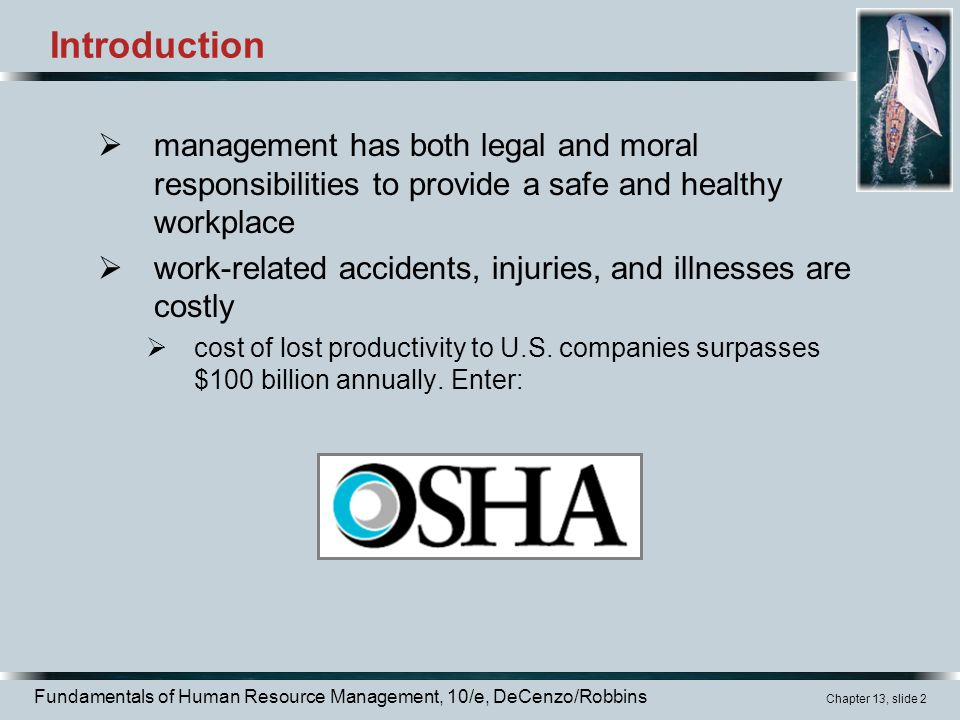 Introduction management has both legal and moral responsibilities to provide a safe and healthy workplace.