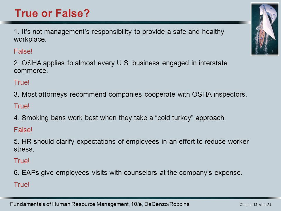 True or False 1. It's not management's responsibility to provide a safe and healthy workplace. False!