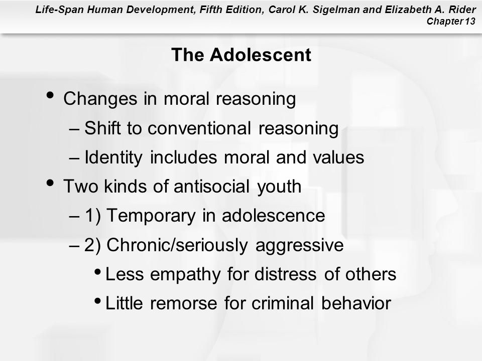 The Adolescent Changes in moral reasoning. Shift to conventional reasoning. Identity includes moral and values.