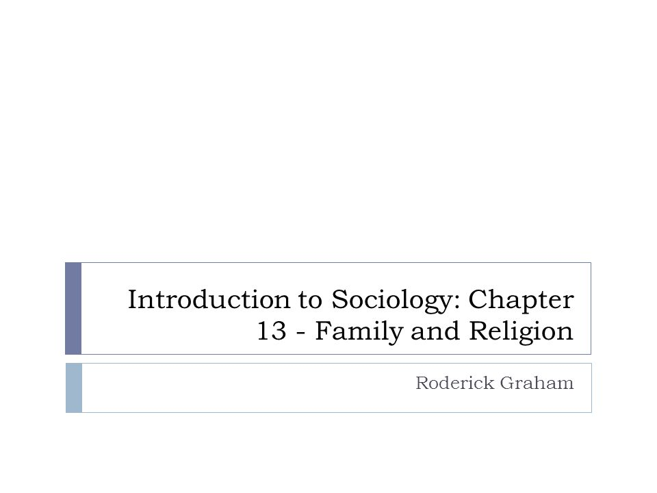 Introduction to Sociology: Chapter 13 - Family and Religion
