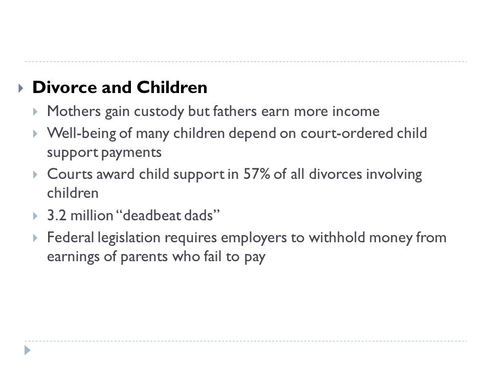 Divorce and Children Mothers gain custody but fathers earn more income