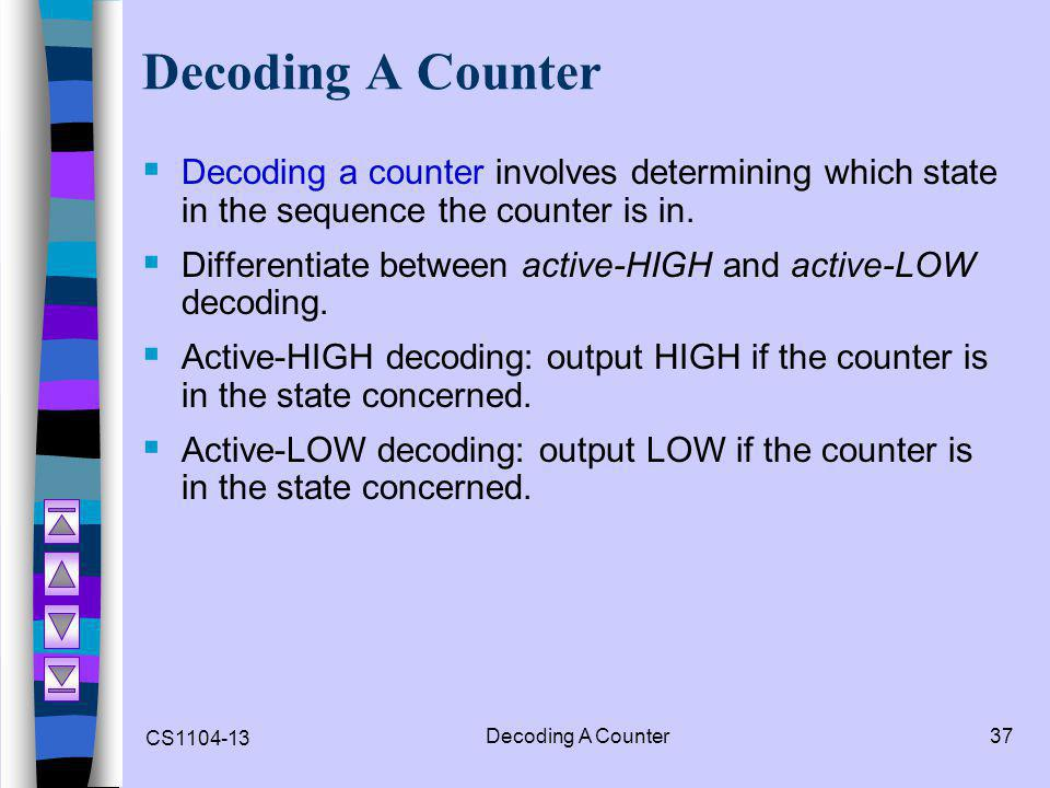 Decoding A Counter Decoding a counter involves determining which state in the sequence the counter is in.