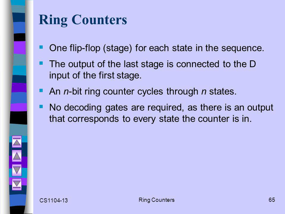 Ring Counters One flip-flop (stage) for each state in the sequence.