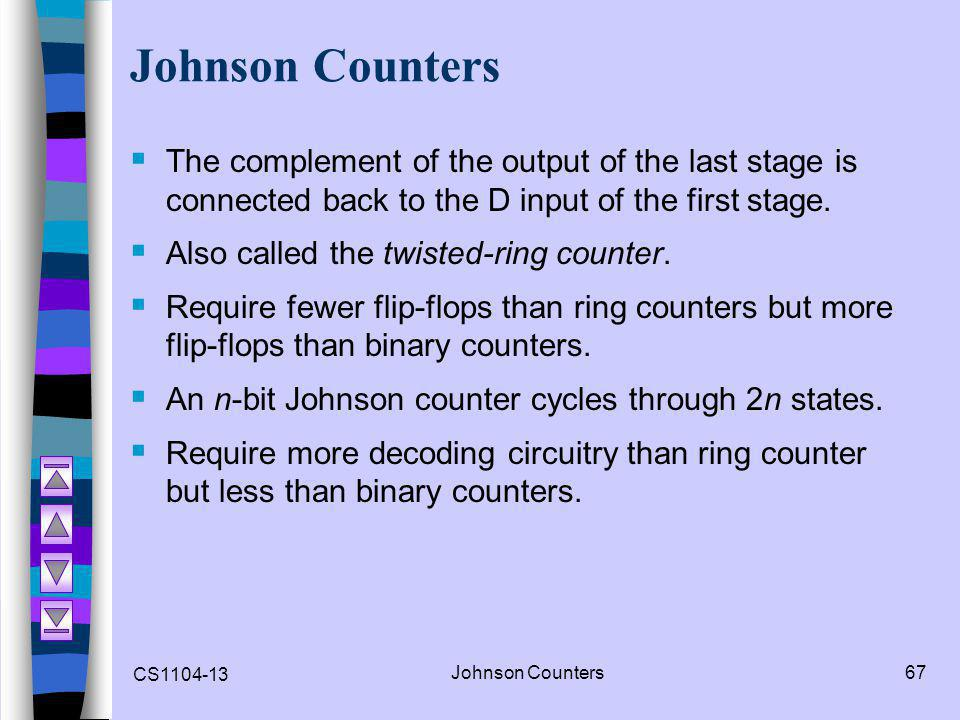 Johnson Counters The complement of the output of the last stage is connected back to the D input of the first stage.