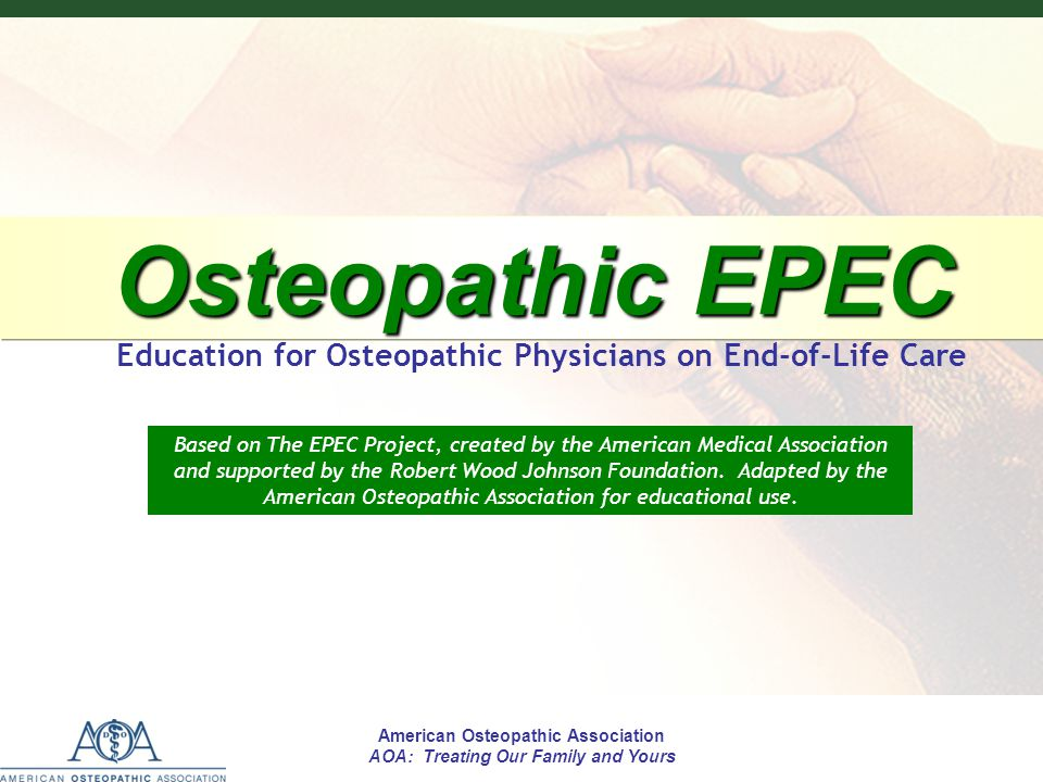 Osteopathic EPEC Education for Osteopathic Physicians on End-of-Life Care.