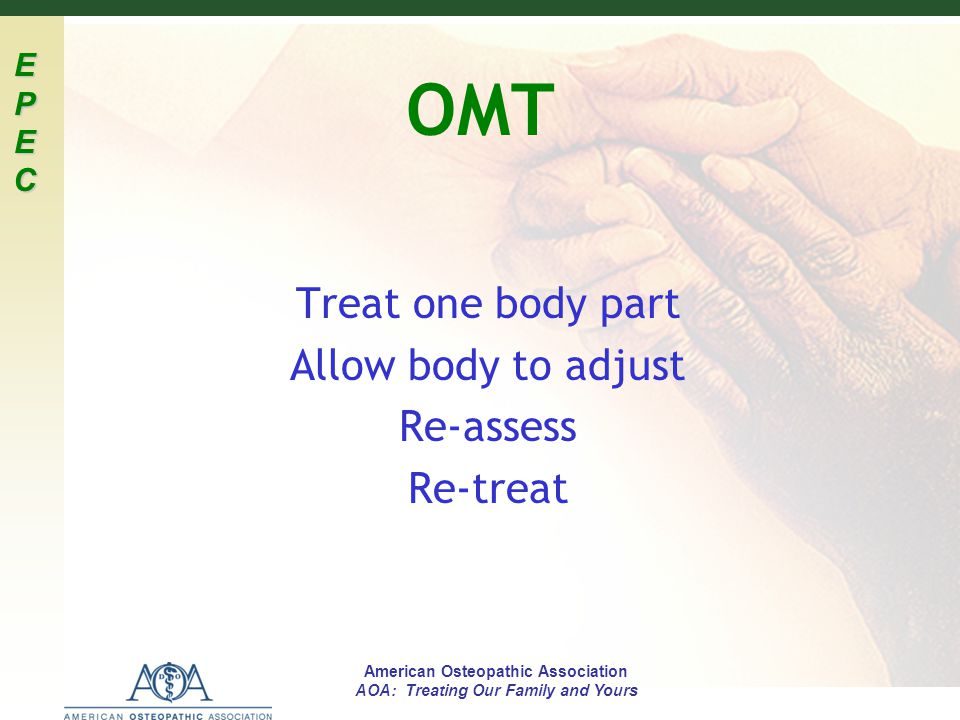 Treat one body part Allow body to adjust Re-assess Re-treat