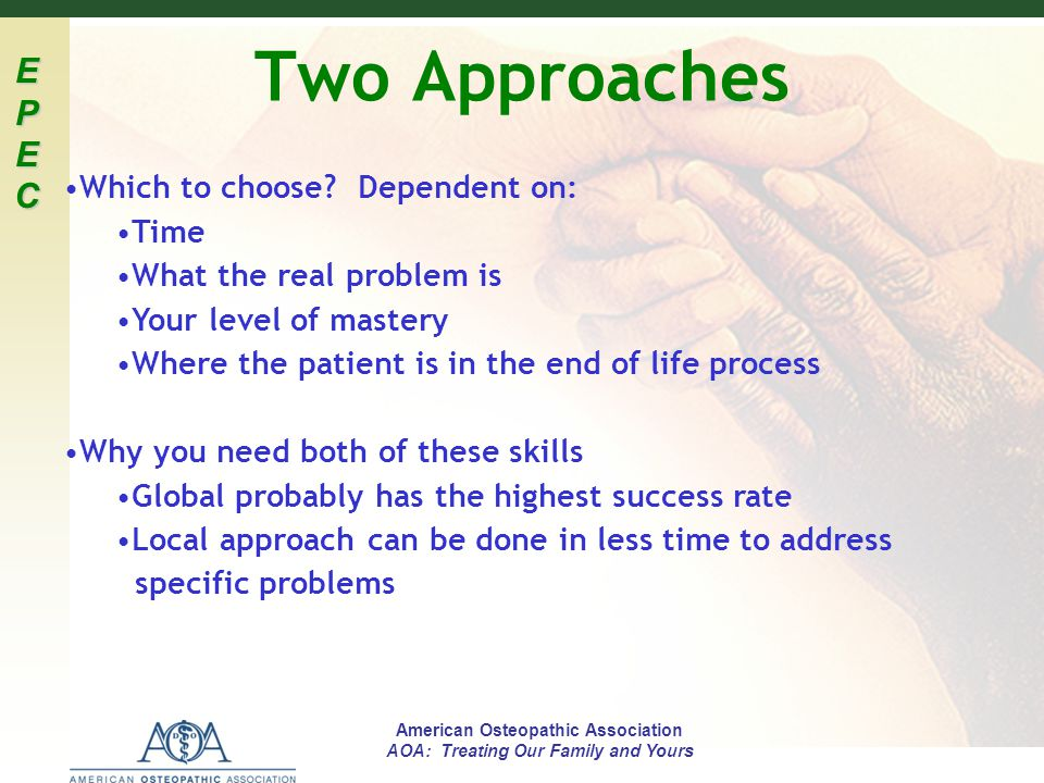 Two Approaches Which to choose Dependent on: Time
