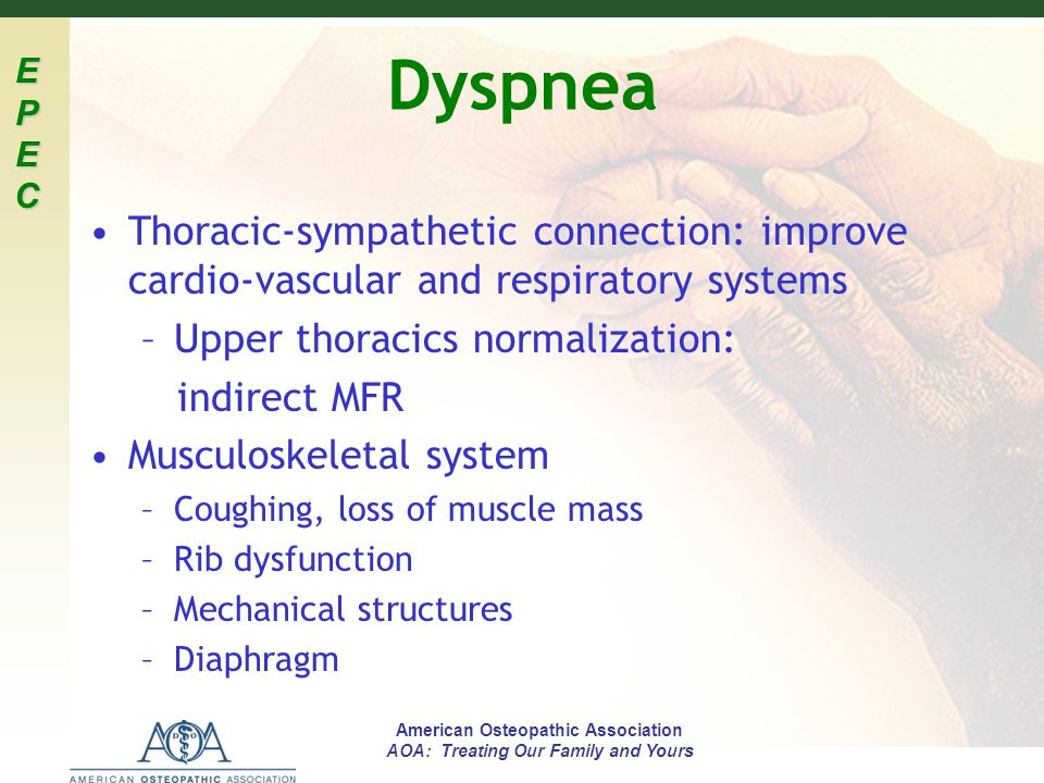 Dyspnea Thoracic-sympathetic connection: improve cardio-vascular and respiratory systems. Upper thoracics normalization: