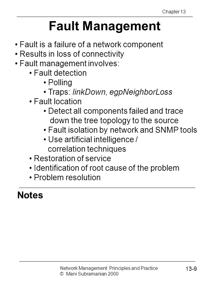 Fault Management Notes Fault is a failure of a network component