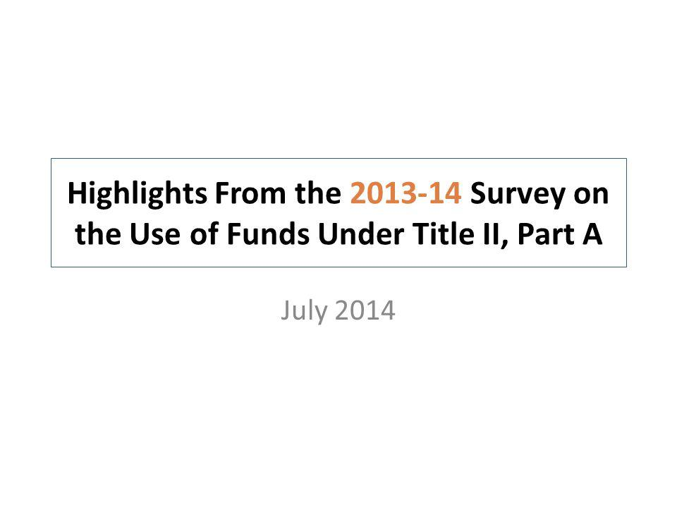 Highlights From the 2013-14 Survey on the Use of Funds Under Title II, Part A