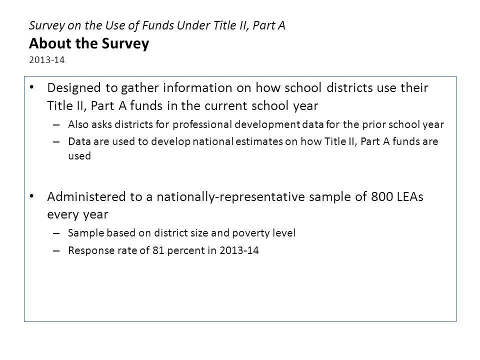Survey on the Use of Funds Under Title II, Part A About the Survey 2013-14