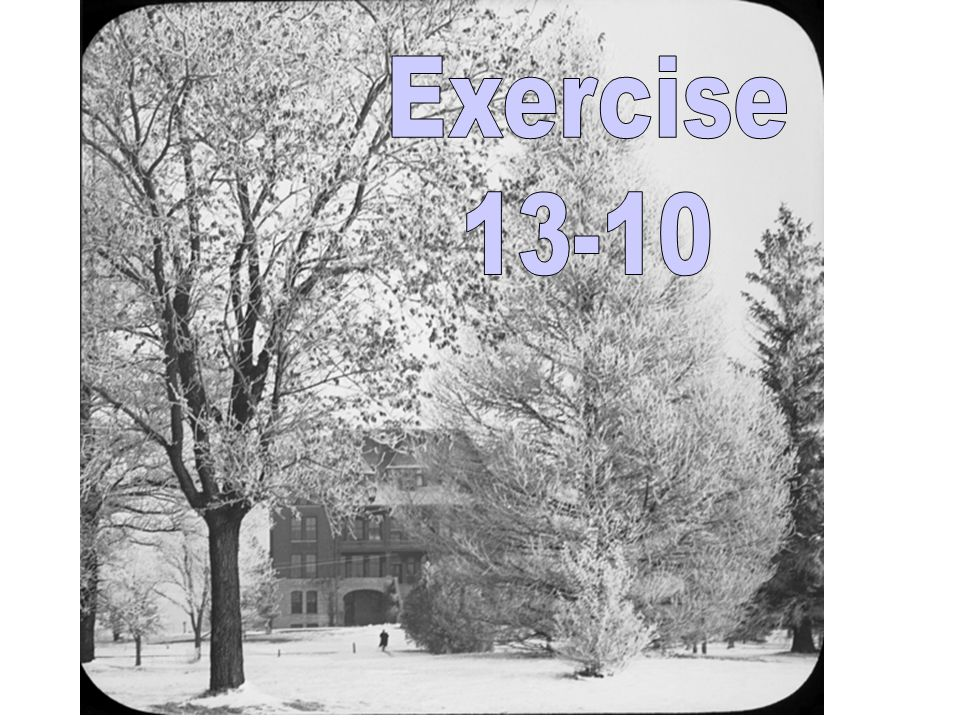 Exercise 13-10