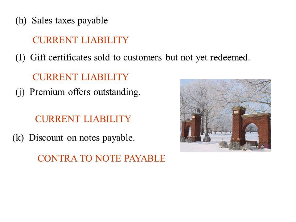 (h) Sales taxes payable