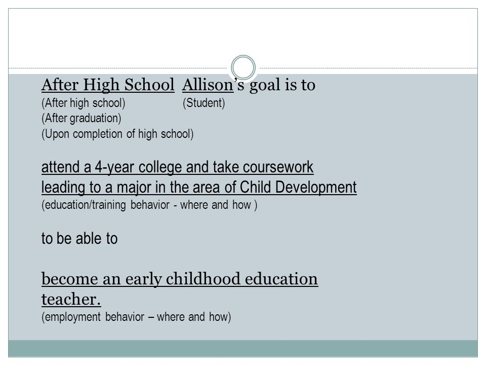 After High School Allison's goal is to
