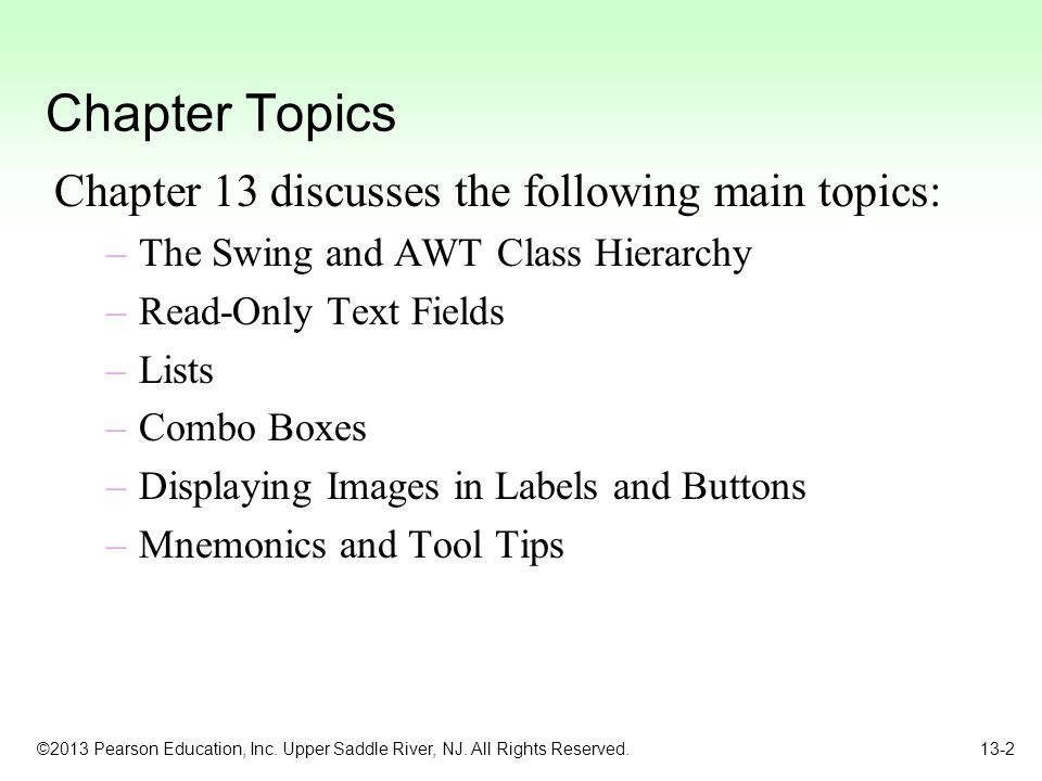 Chapter Topics Chapter 13 discusses the following main topics: