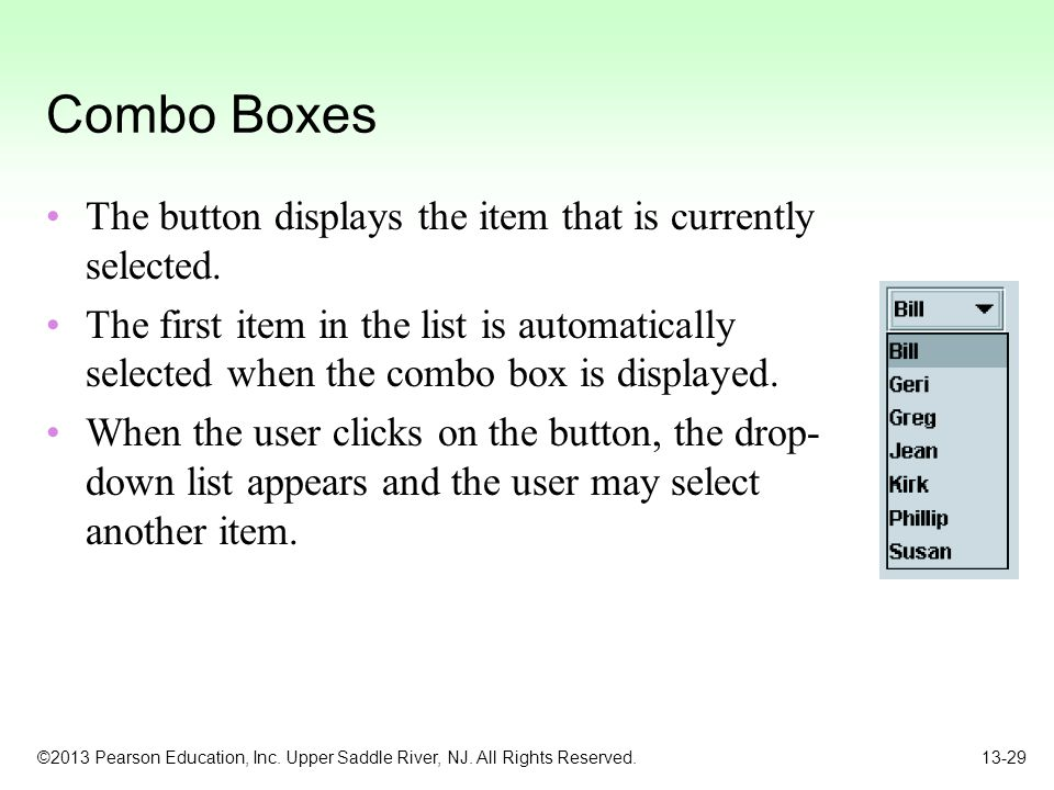 Combo Boxes The button displays the item that is currently selected.