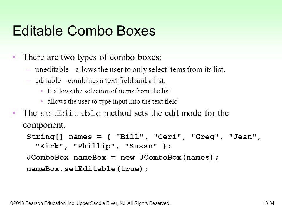 Editable Combo Boxes There are two types of combo boxes: