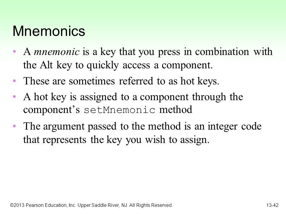 Mnemonics A mnemonic is a key that you press in combination with the Alt key to quickly access a component.