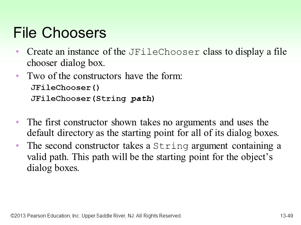 File Choosers Create an instance of the JFileChooser class to display a file chooser dialog box. Two of the constructors have the form: