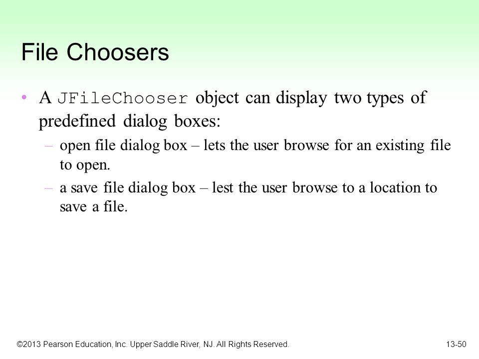 File Choosers A JFileChooser object can display two types of predefined dialog boxes: