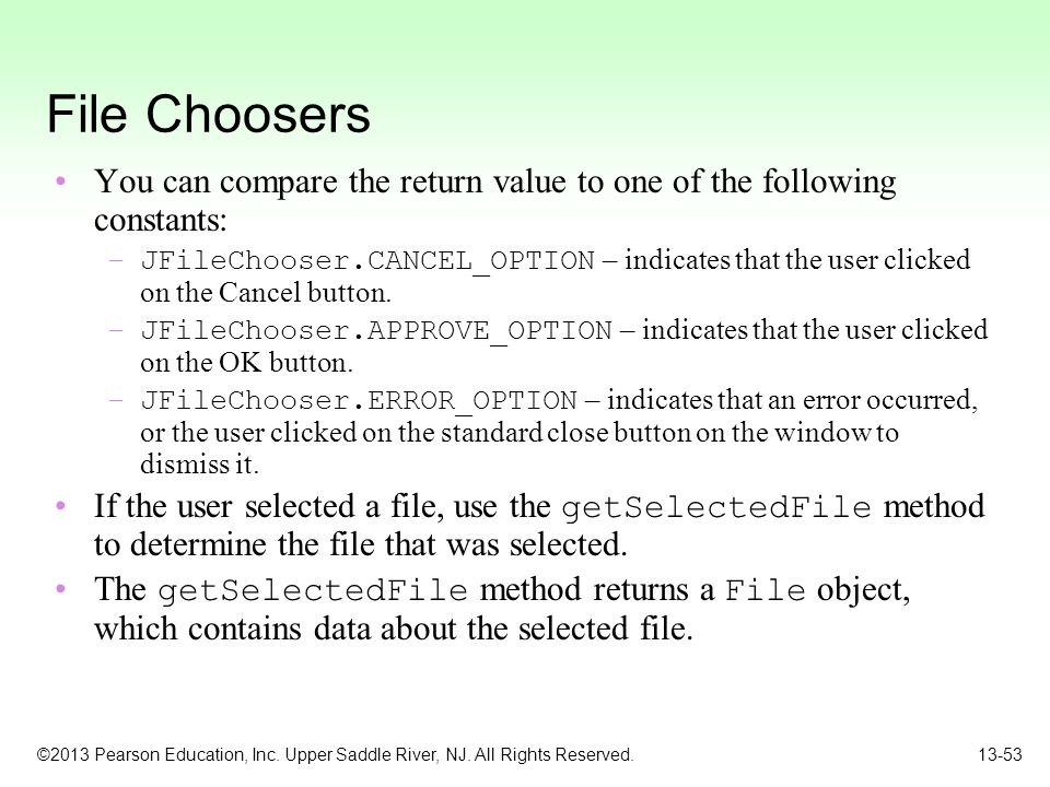 File Choosers You can compare the return value to one of the following constants: