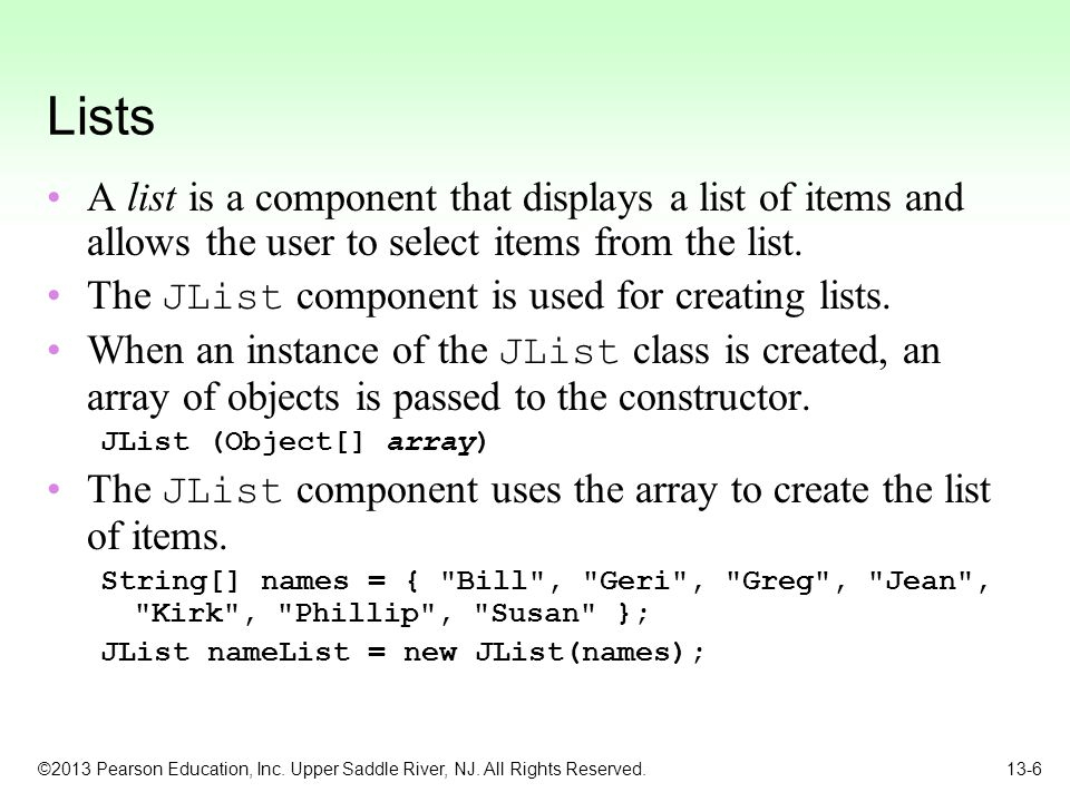 Lists A list is a component that displays a list of items and allows the user to select items from the list.