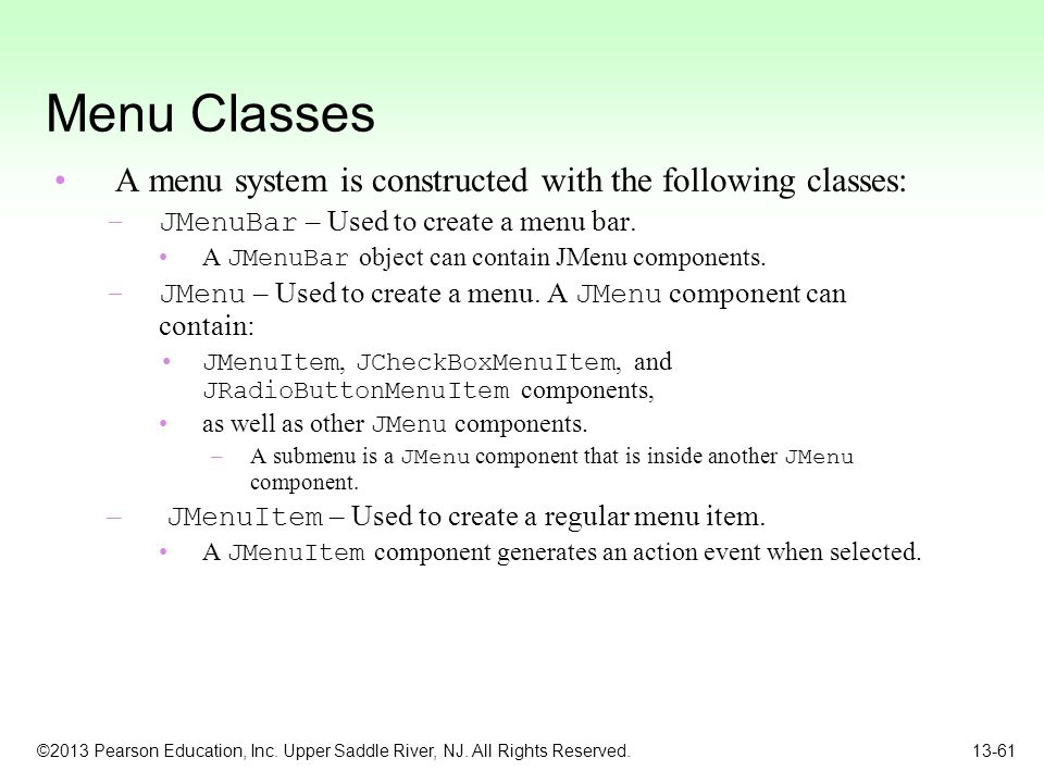 Menu Classes A menu system is constructed with the following classes: