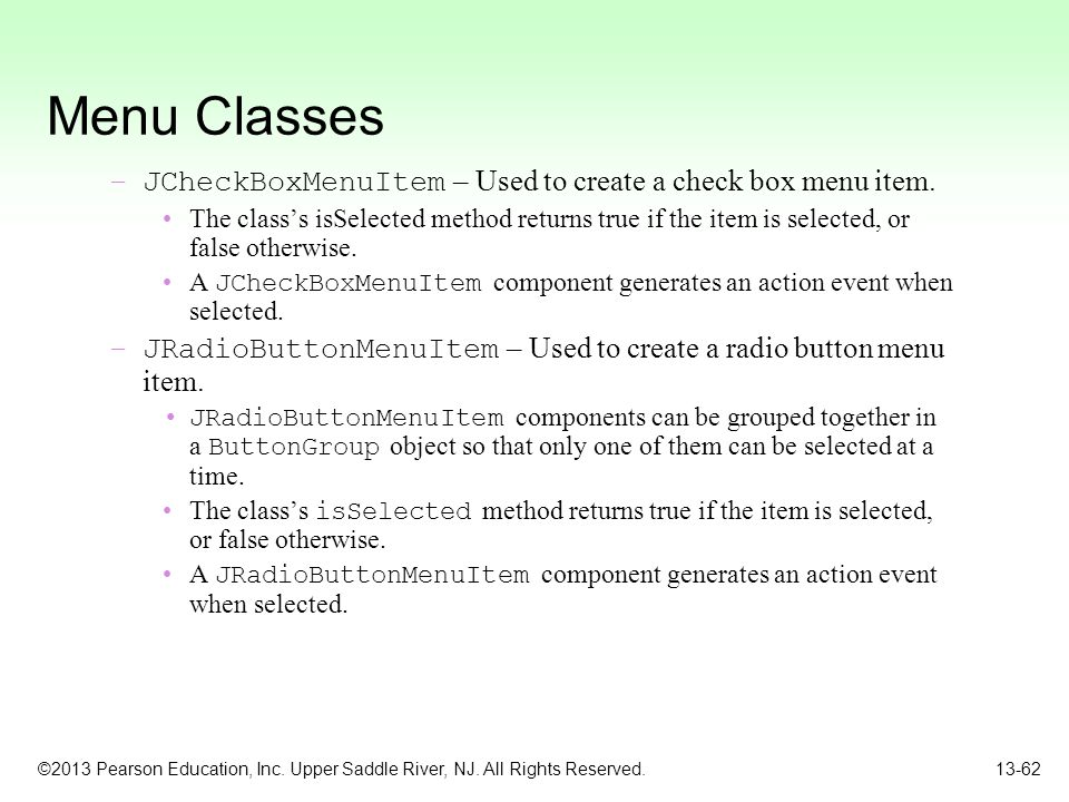 Menu Classes JCheckBoxMenuItem – Used to create a check box menu item.