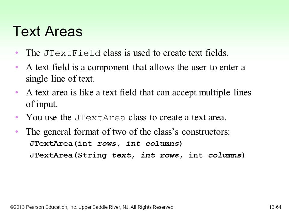 Text Areas The JTextField class is used to create text fields.