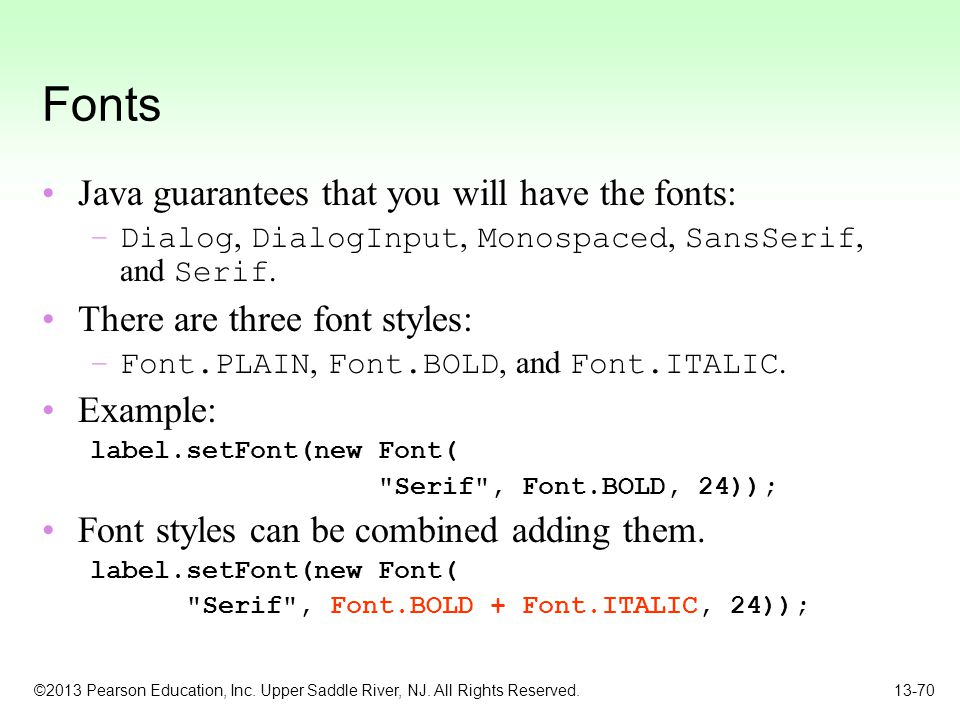 Fonts Java guarantees that you will have the fonts: