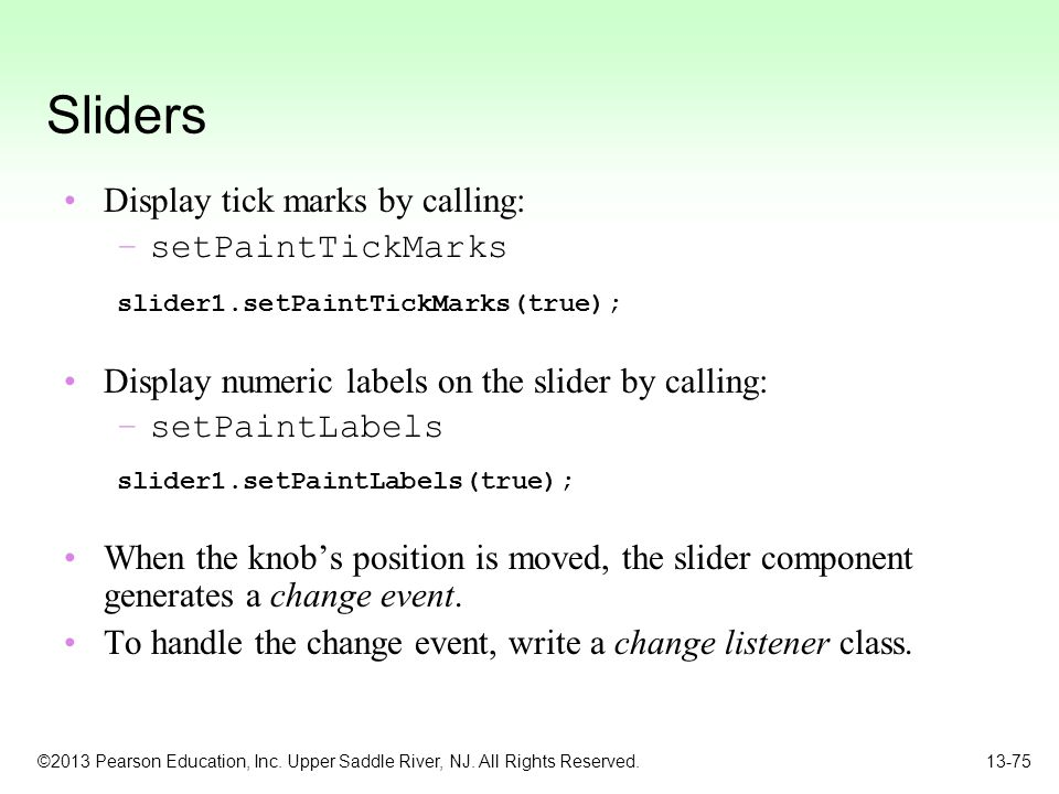 Sliders Display tick marks by calling: setPaintTickMarks
