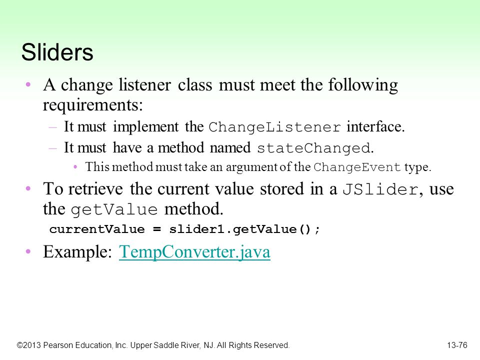 Sliders A change listener class must meet the following requirements: