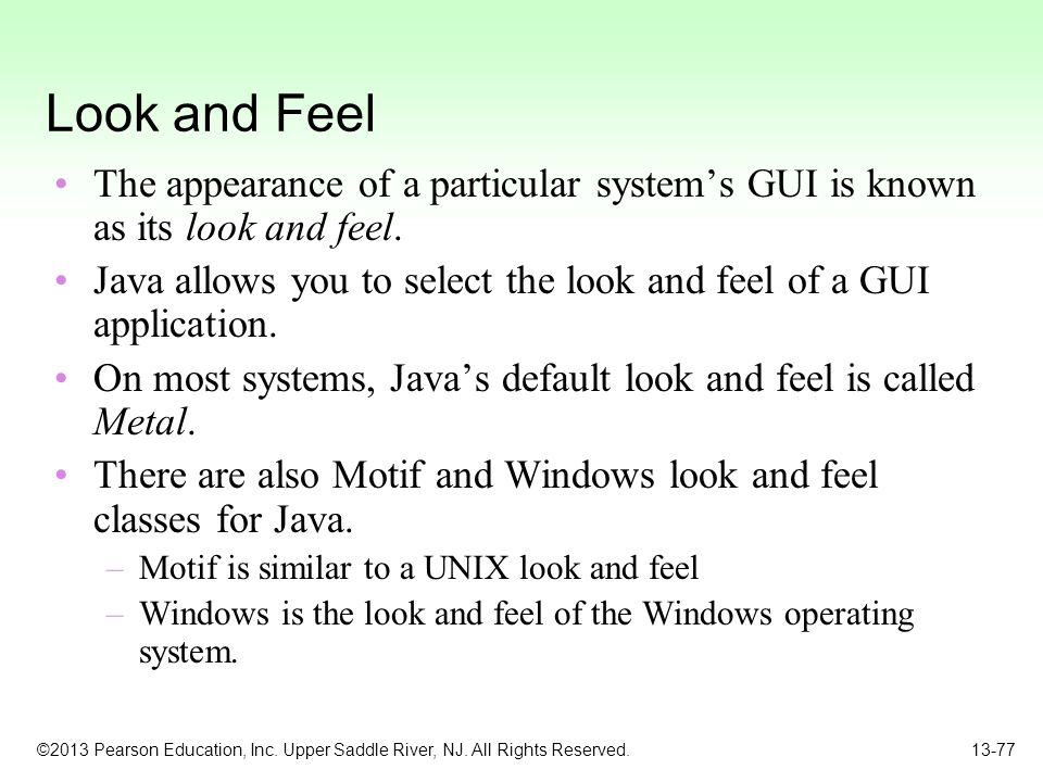 Look and Feel The appearance of a particular system's GUI is known as its look and feel.