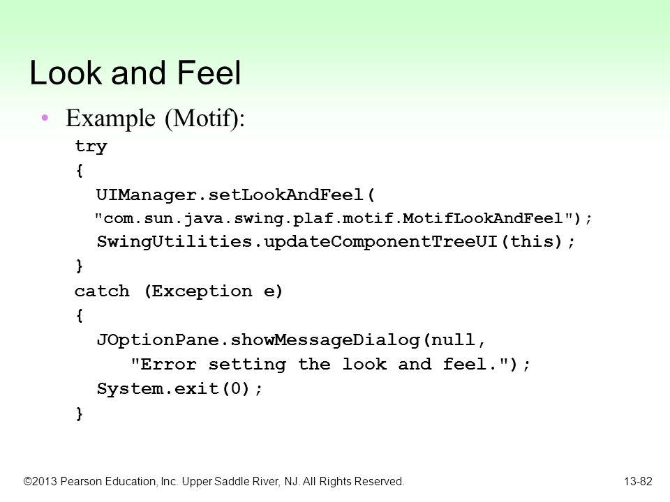 Look and Feel Example (Motif): try { UIManager.setLookAndFeel(
