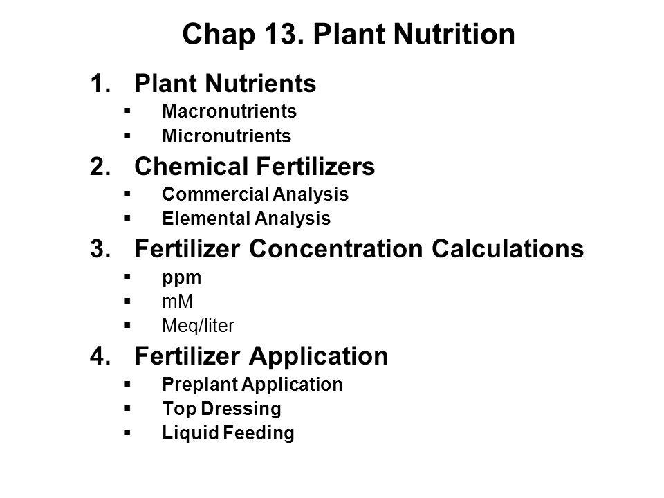 Chap 13. Plant Nutrition Plant Nutrients Chemical Fertilizers