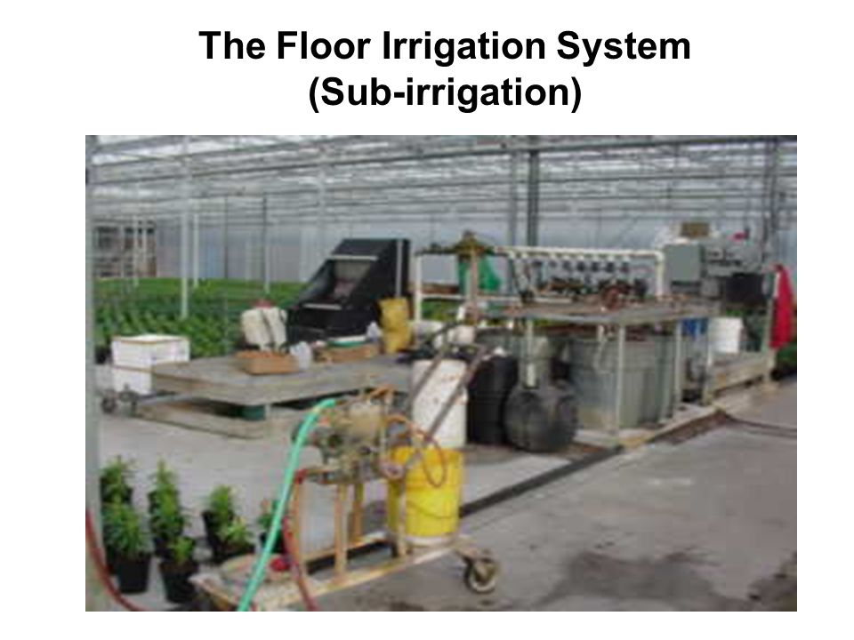 The Floor Irrigation System (Sub-irrigation)