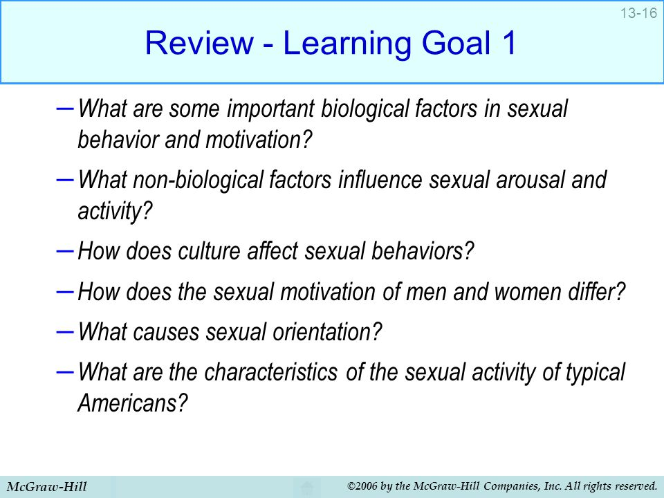 Review - Learning Goal 1 What are some important biological factors in sexual behavior and motivation