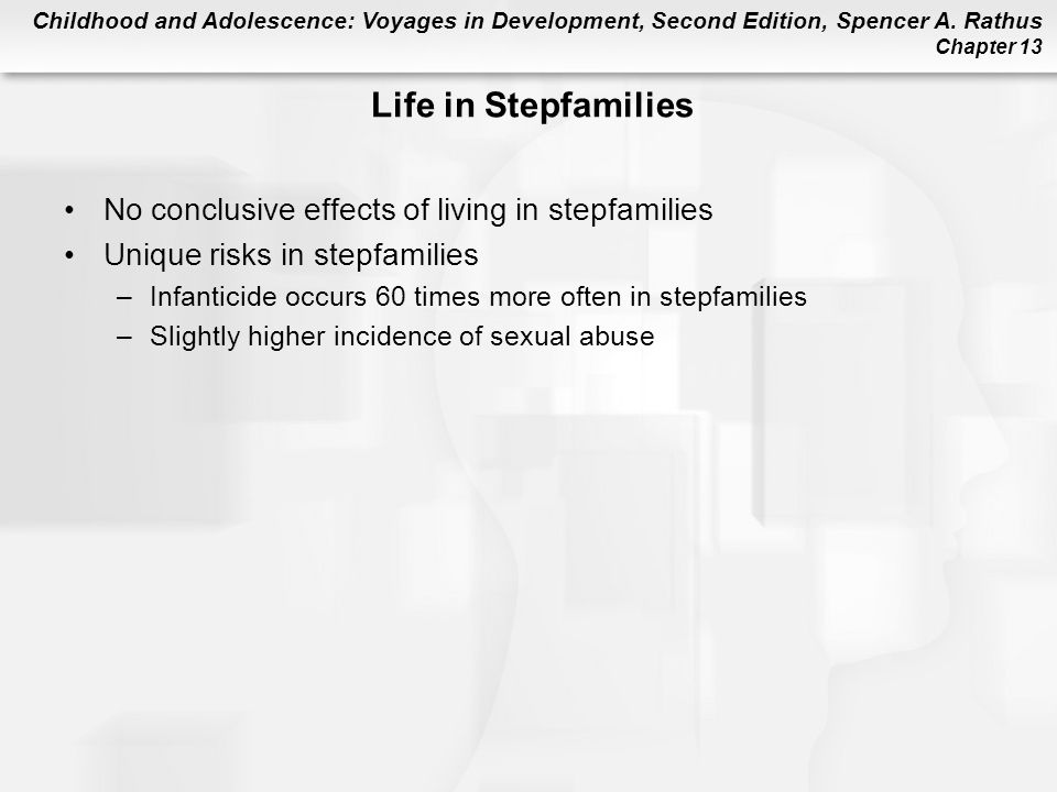 Life in Stepfamilies No conclusive effects of living in stepfamilies