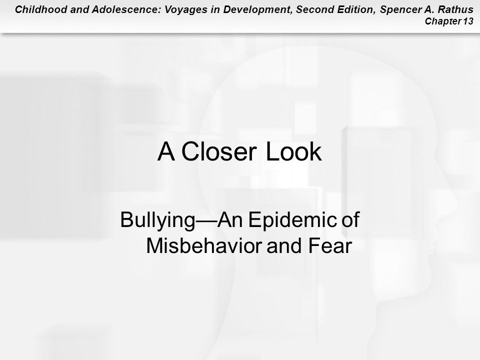 Bullying—An Epidemic of Misbehavior and Fear