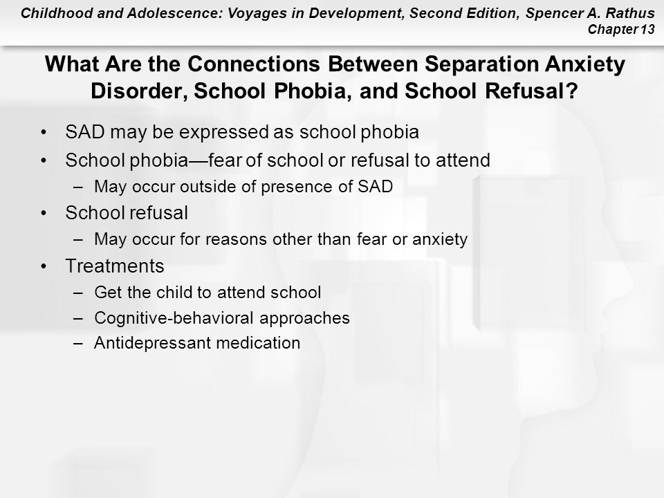 What Are the Connections Between Separation Anxiety Disorder, School Phobia, and School Refusal