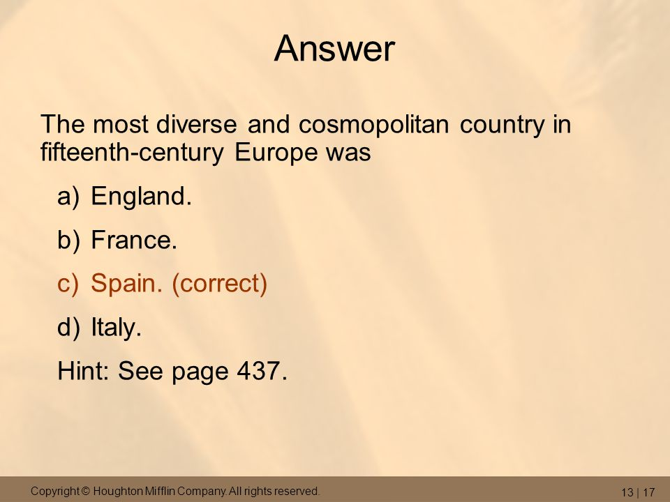 Answer The most diverse and cosmopolitan country in fifteenth-century Europe was. England. France.