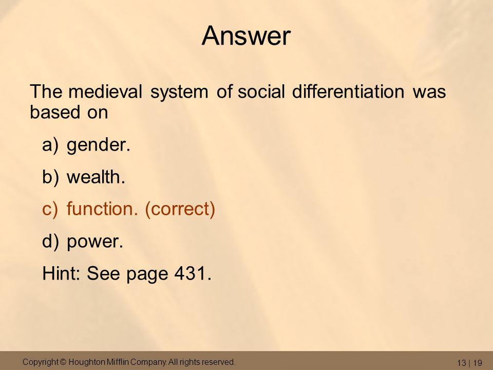 Answer The medieval system of social differentiation was based on