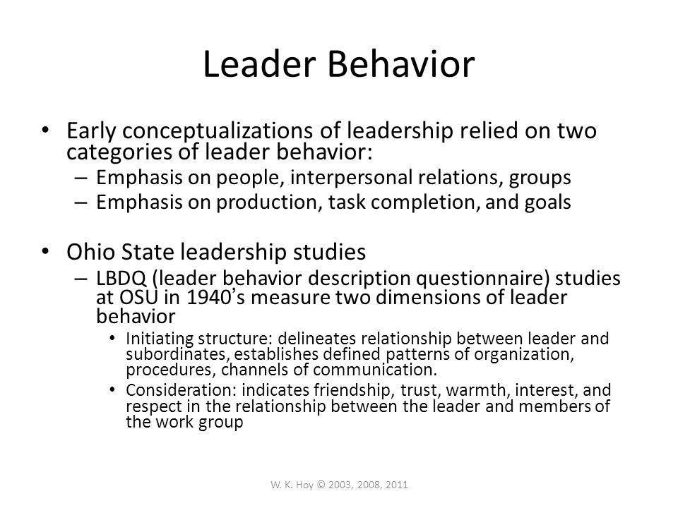 Leader Behavior Early conceptualizations of leadership relied on two categories of leader behavior: