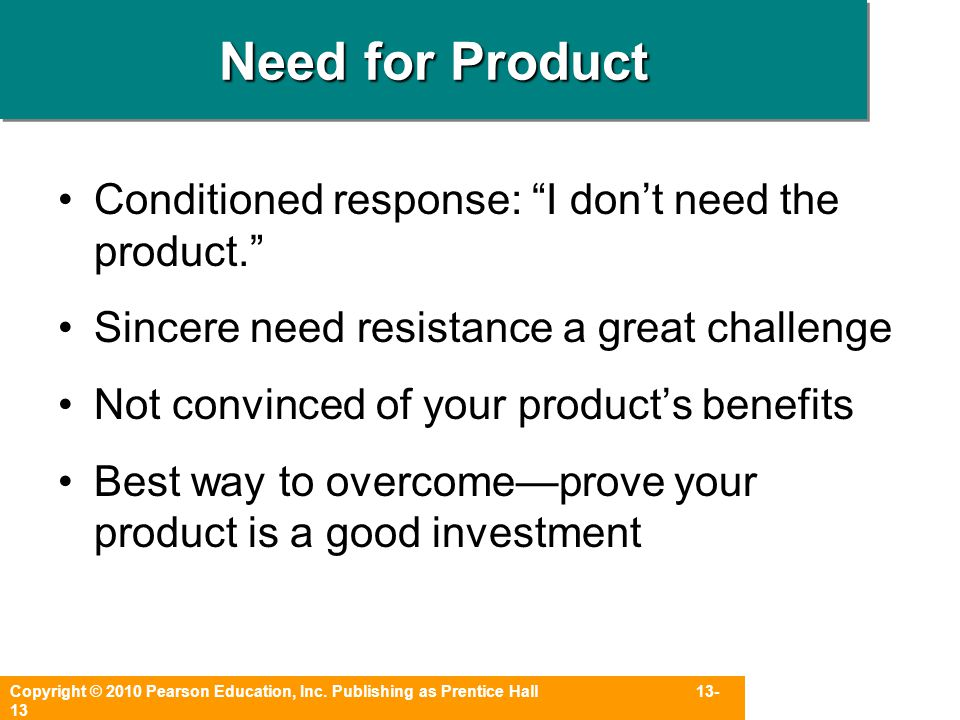 Need for Product Conditioned response: I don't need the product.