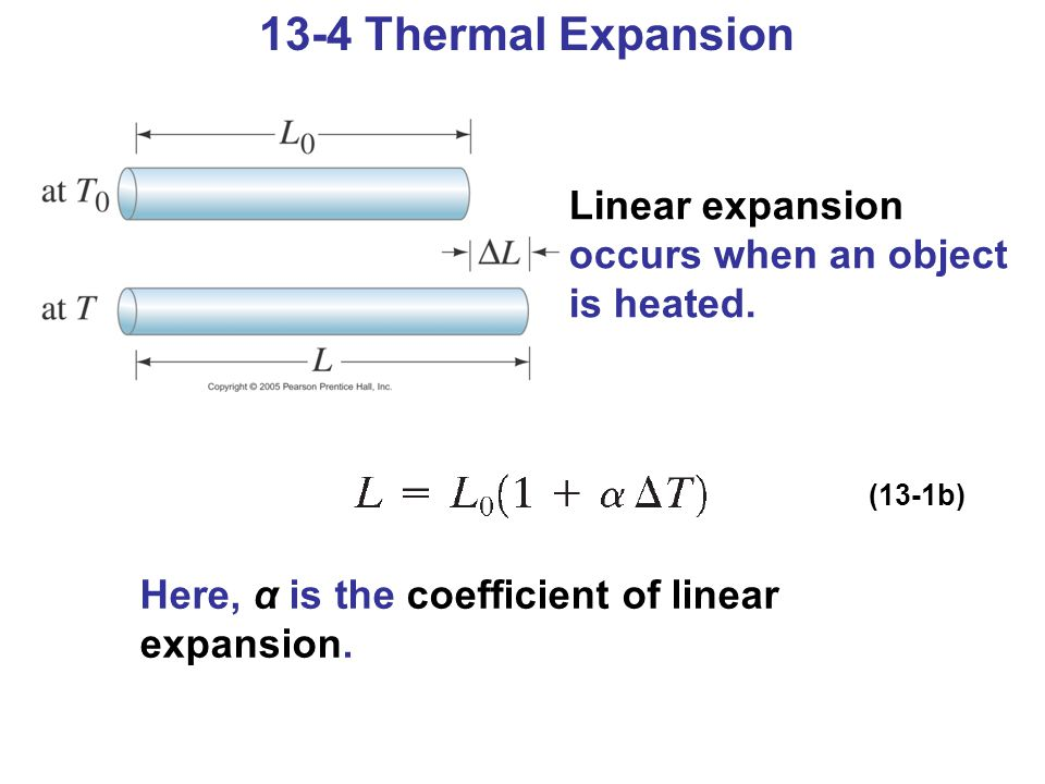 13-4 Thermal Expansion Linear expansion occurs when an object is heated.