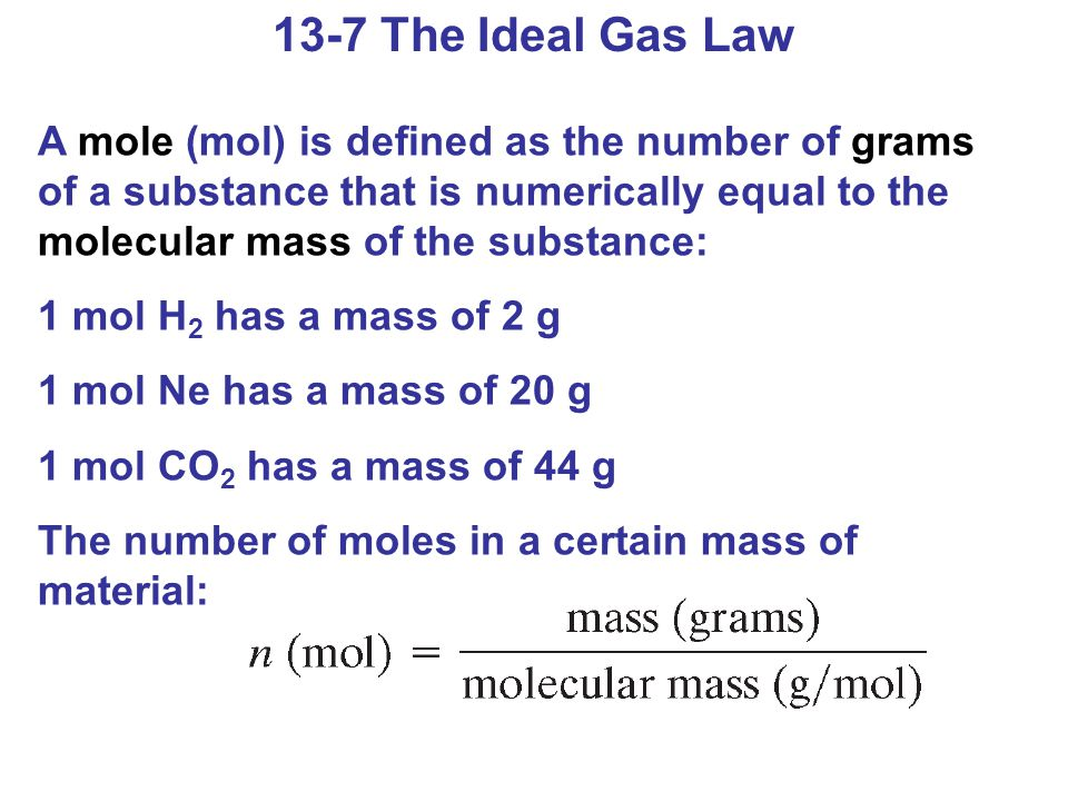 13-7 The Ideal Gas Law
